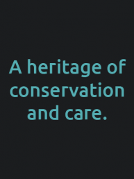 a heritage of conservation and care
